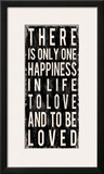 There is Only One Happiness... Posters by Louise Carey