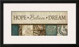 Hope Believe Dream Posters by Jennifer Pugh