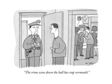 """""""The crime scene down the hall has crap vermouth."""" - New Yorker Cartoon Premium Giclee Print by Peter C. Vey"""