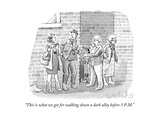 """This is what we get for walking down a dark alley before 5 P.M."" - New Yorker Cartoon Giclee Print by Liam Walsh"