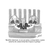 """My fellow Americans, we are one nation, a strong nation, a nation united …"" - New Yorker Cartoon Premium Giclee Print by Tom Toro"