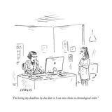 """I'm listing my deadlines by due date so I can miss them in chronological …"" - New Yorker Cartoon Premium Giclee Print by David Sipress"
