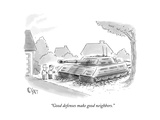 """Good defenses make good neighbors."" - New Yorker Cartoon Premium Giclee Print by Christopher Weyant"