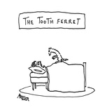 """ THE TOOTH FERRET""  - New Yorker Cartoon Premium Giclee Print by Peter Mueller"