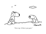 """Give it up—Frisbee is your game."" - New Yorker Cartoon Premium Giclee Print by Charles Barsotti"