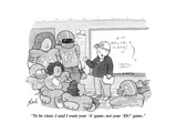 """To be clear, I said I want your 'A' game, not your 'Eh?' game."" - New Yorker Cartoon Premium Giclee Print by Tom Toro"