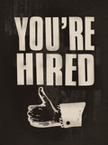 You're Hired Giclee Print by  The Vintage Collection