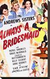 Always a Bridesmaid Stretched Canvas Print