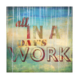 All in a Day's Work Giclee Print by Sloane Addison
