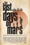 The Last Days on Mars Masterprint