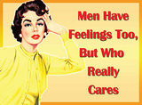 Men Have Feelings Tin Sign