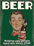 Beer - Helping Ugly People Blikskilt