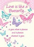 Love is Like a Butterfly Blikskilt