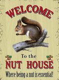 Welcome to the Nut House Blikskilt