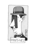 Pants-Nez - New Yorker Cartoon Premium Giclee Print by J.C. Duffy