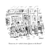 """Excuse me, sir—which is better, Queens or the Bronx?"" - New Yorker Cartoon Premium Giclee Print by David Sipress"