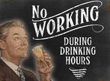 No Working Blikskilt