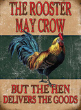 The Rooster May Crow Tin Sign