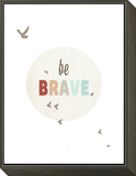 Be Brave Framed Print Mount by Rebecca Peragine