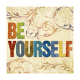 Be Yourself Premium Giclee Print by Elizabeth Medley