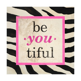 Be-You-Tiful Giclee Print by Patricia Pinto