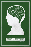 Brain Matter Posters