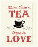 Where There is Tea There is Love Kunstdrucke von Anthony Peters