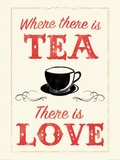 Where There is Tea There is Love Poster von Anthony Peters