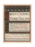 Illuminated Title Page to Present Pastimes of Merrie England Giclee Print by J.e. Rogers