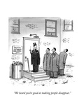 """We heard you're good at making people disappear."" - New Yorker Cartoon Premium Giclee Print by Tom Cheney"