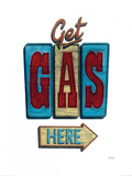 Get Gas Here Art by Barry Goodman