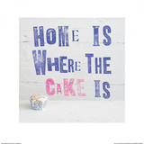 Home Is Where The Cake Is Prints by Howard Shooter