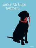 Dog is Good - Make Things Happen Plakát