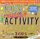 The Kid's Awesome Activity - 2015 Calendar Calendars