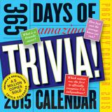 365 Days of Amazing Trivia - 2015 Calendar Calendars
