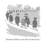 """Sometimes I think we want this more than he does."" - New Yorker Cartoon Premium Giclee Print by Kim Warp"