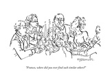 """Frances, where did you ever find such similar others?"" - New Yorker Cartoon Premium Giclee Print by William Hamilton"