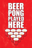 Beer Pong Played Here Print