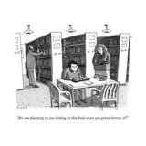 """Are you planning on just looking at that book or are you gonna borrow it? - New Yorker Cartoon Premium Giclee Print by Zachary Kanin"
