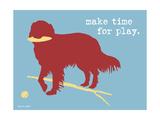 Make Time For Play Reproduction giclée Premium par  Dog is Good