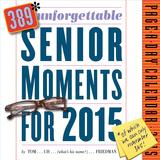 Unforgettable Senior Moments - 2015 Calendar Calendars
