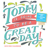 Today is Going to Be A Great Day! - 2015 Mini Calendar Calendars