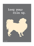 Keep Your Chin Up Art by  Dog is Good