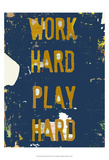 Work Hard Play Hard I Posters by Amy Lighthall