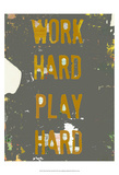Work Hard Play Hard III Prints by Amy Lighthall