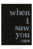 When I Saw You... I Poster by Deborah Velasquez