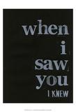 When I Saw You... I Poster by Deborah Velasquez