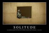 Solitude: Citation Et Affiche D'Inspiration Et Motivation Photographic Print