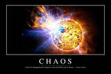 Chaos: Citation Et Affiche D'Inspiration Et Motivation Photographic Print