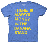 Arrested Development - There's Always Money in the Banana Stand T-Shirt